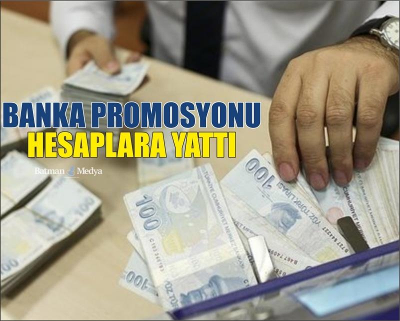 Banka promosyonu hesaplara yattı