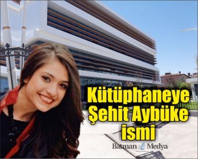 Kütüphaneye Şehit Aybüke ismi